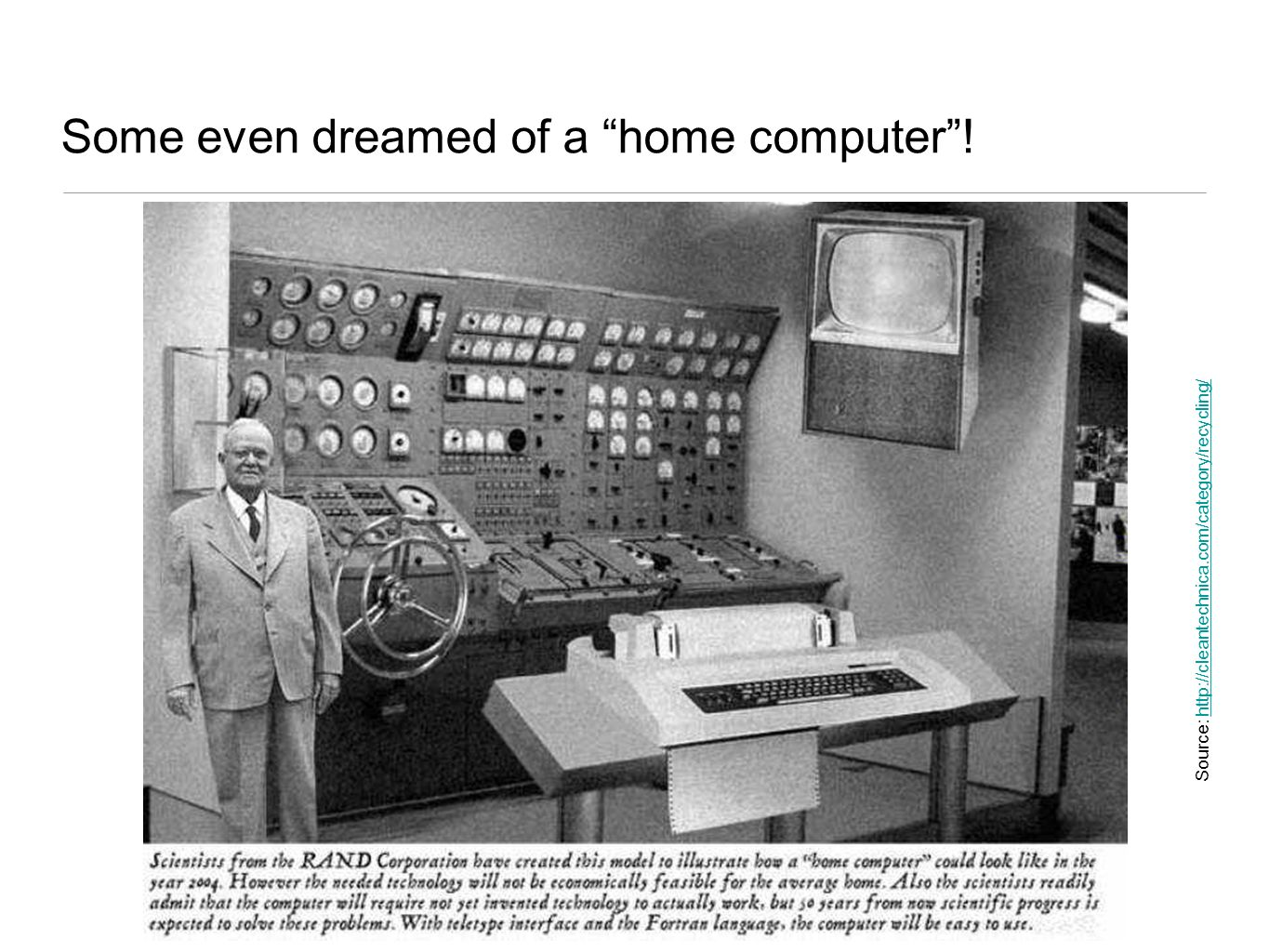 Some even dreamed of a home computer .