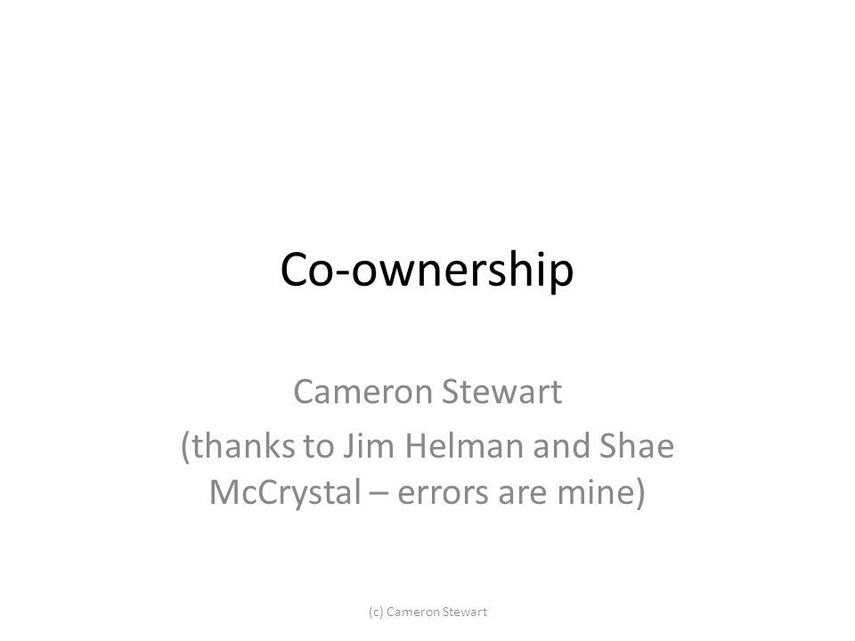Co-ownership Cameron Stewart (thanks to Jim Helman and Shae McCrystal – errors are mine) (c) Cameron Stewart