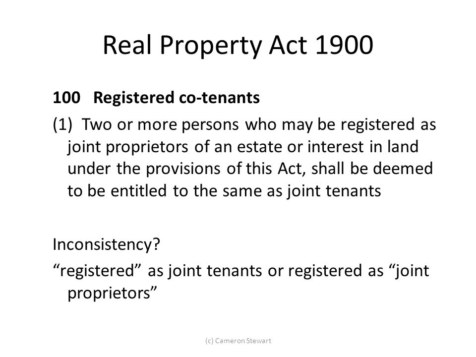 Real Property Act 1900 100 Registered co-tenants (1) Two or more persons who may be registered as joint proprietors of an estate or interest in land u