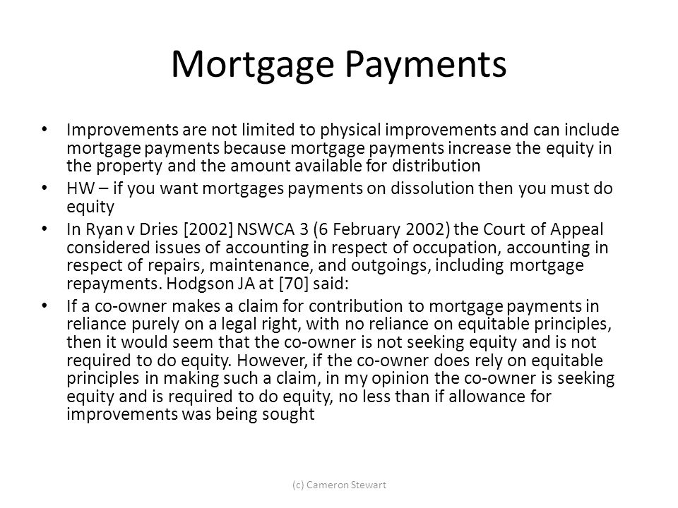 Mortgage Payments Improvements are not limited to physical improvements and can include mortgage payments because mortgage payments increase the equit