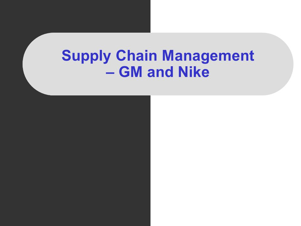 Supply Chain Management – GM and Nike