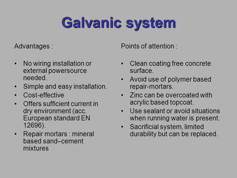 Galvanic system Advantages : No wiring installation or external powersource needed. Simple and easy installation. Cost-effective Offers sufficient cur