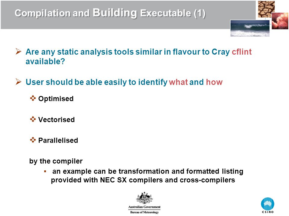Compilation and Building Executable (1)  Are any static analysis tools similar in flavour to Cray cflint available.
