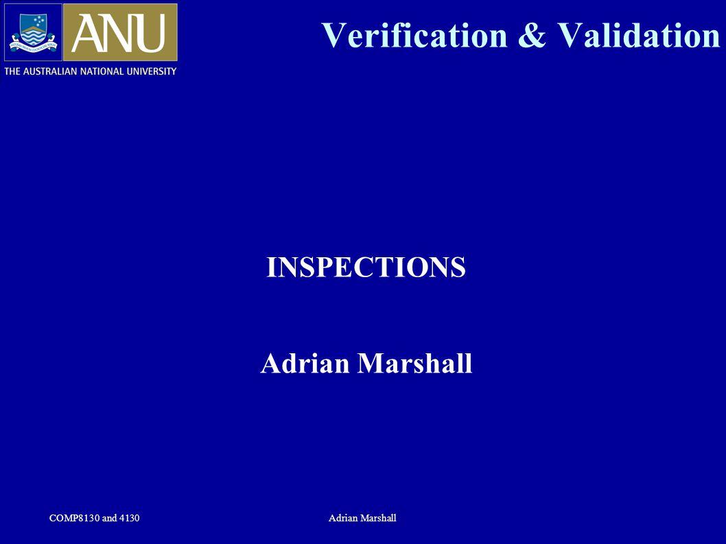 COMP8130 and 4130Adrian Marshall Verification & Validation INSPECTIONS Adrian Marshall