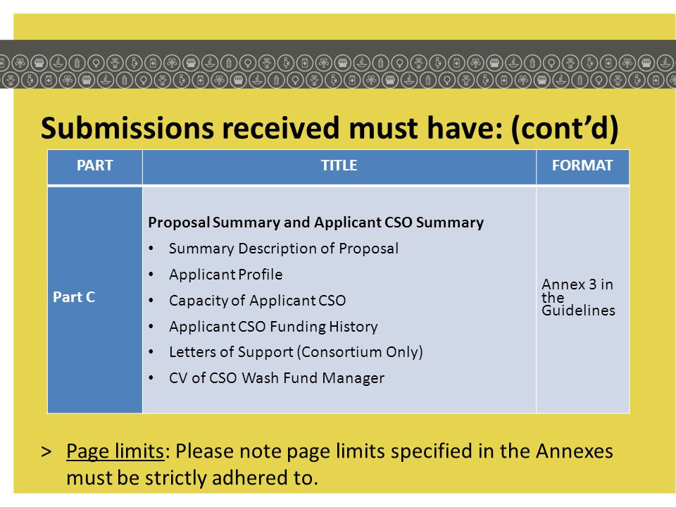 Submissions received must have: (cont'd) >Page limits: Please note page limits specified in the Annexes must be strictly adhered to.