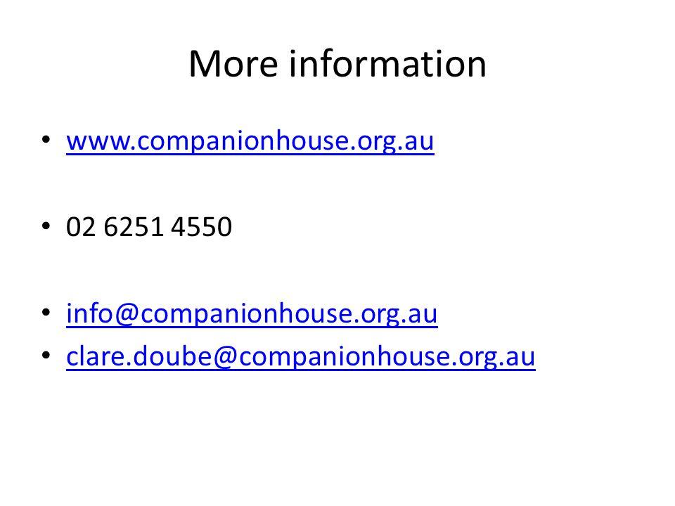 More information www.companionhouse.org.au 02 6251 4550 info@companionhouse.org.au clare.doube@companionhouse.org.au