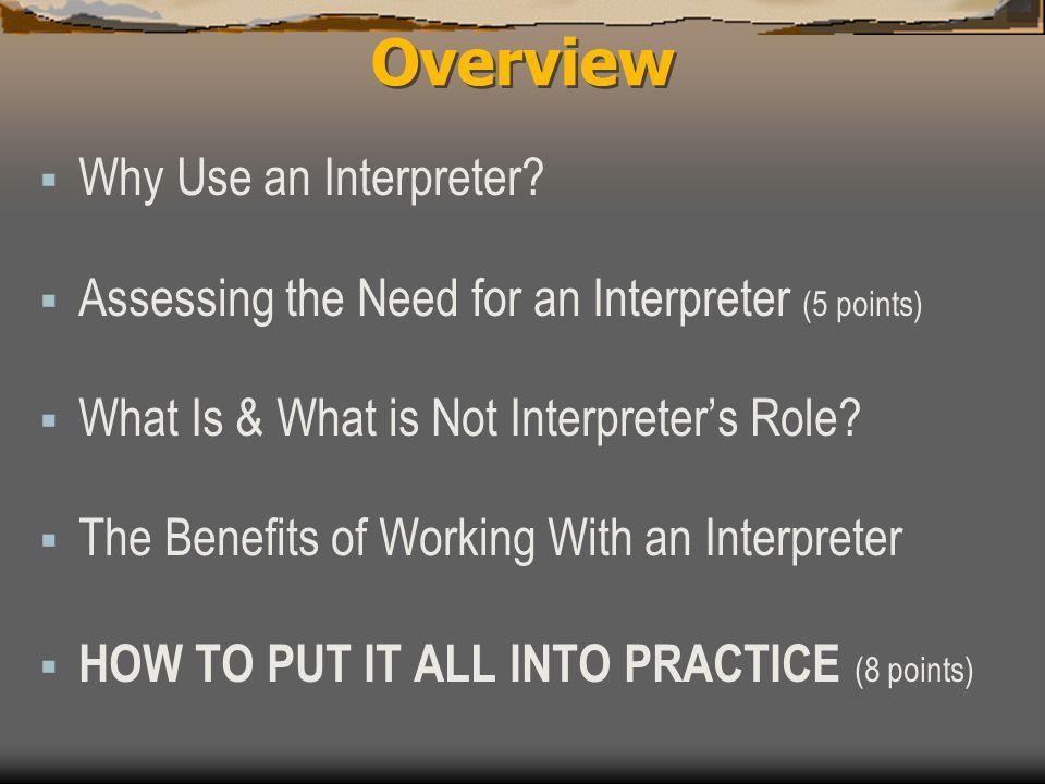 5.Address Clients Concerns  Explain the interpreter role, including confidentiality.