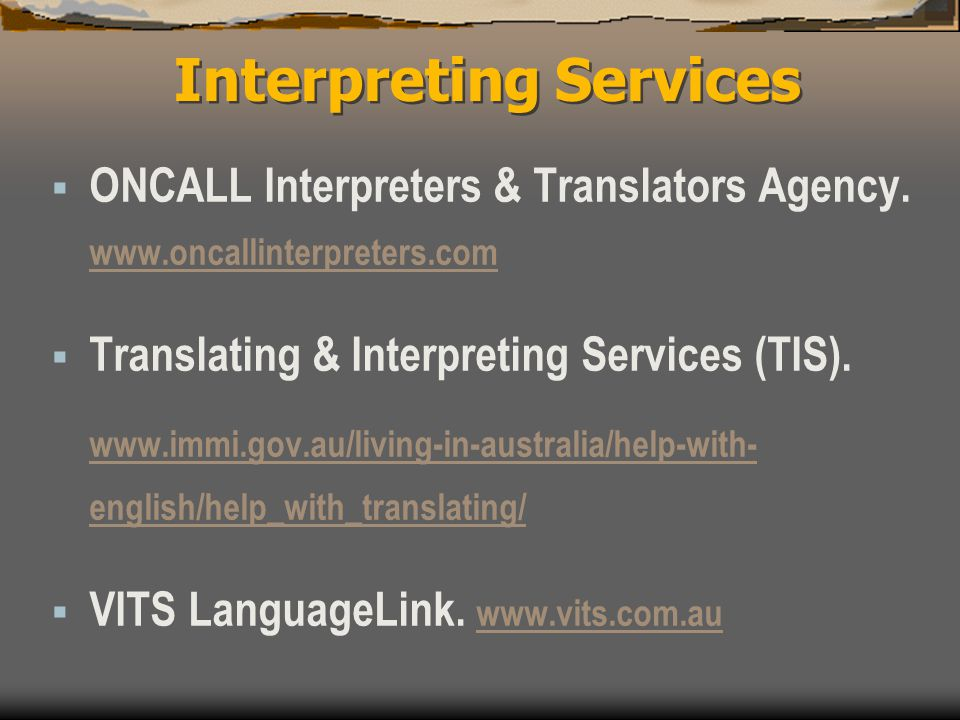 Interpreting Services  ONCALL Interpreters & Translators Agency. www.oncallinterpreters.com www.oncallinterpreters.com  Translating & Interpreting S