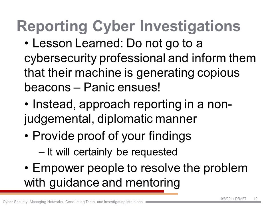 Reporting Cyber Investigations Lesson Learned: Do not go to a cybersecurity professional and inform them that their machine is generating copious beac