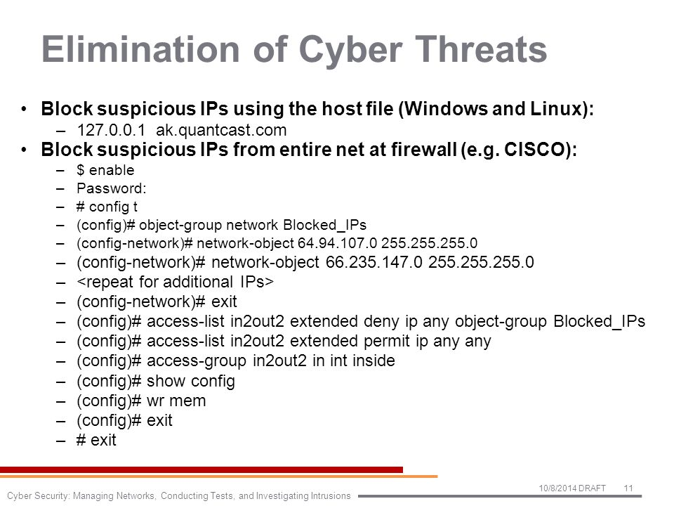 Elimination of Cyber Threats Block suspicious IPs using the host file (Windows and Linux): –127.0.0.1 ak.quantcast.com Block suspicious IPs from entir