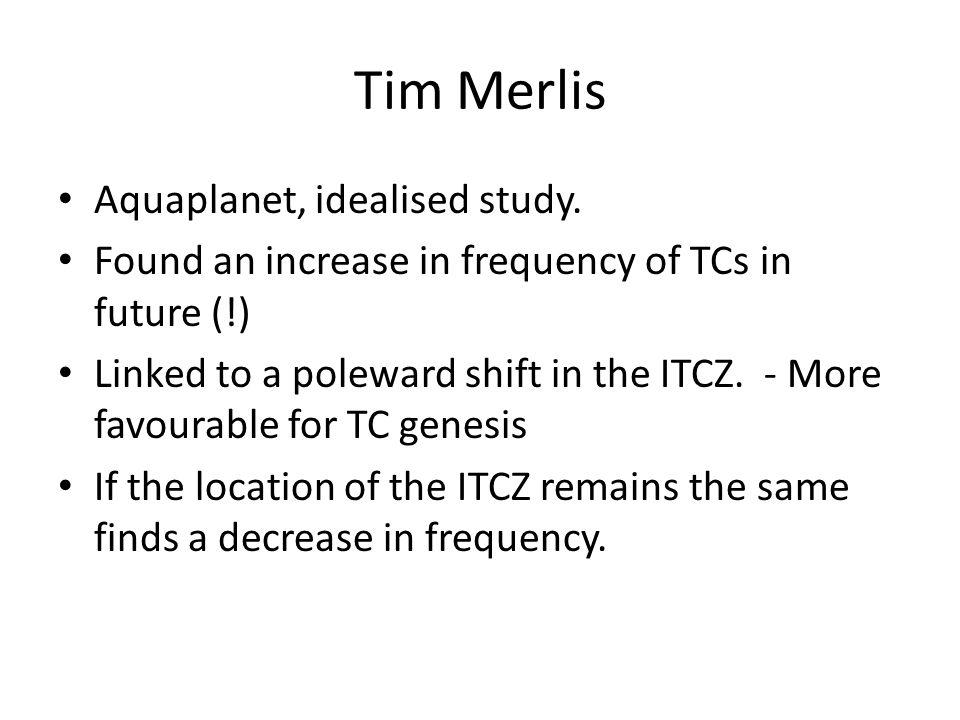 Tim Merlis Aquaplanet, idealised study.
