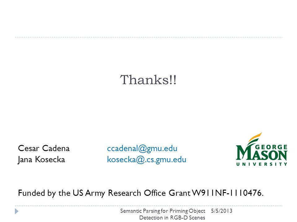 Thanks!! 5/5/2013 Cesar Cadenaccadenal@gmu.edu Jana Koseckakosecka@.cs.gmu.edu Funded by the US Army Research Office Grant W911NF-1110476. Semantic Pa