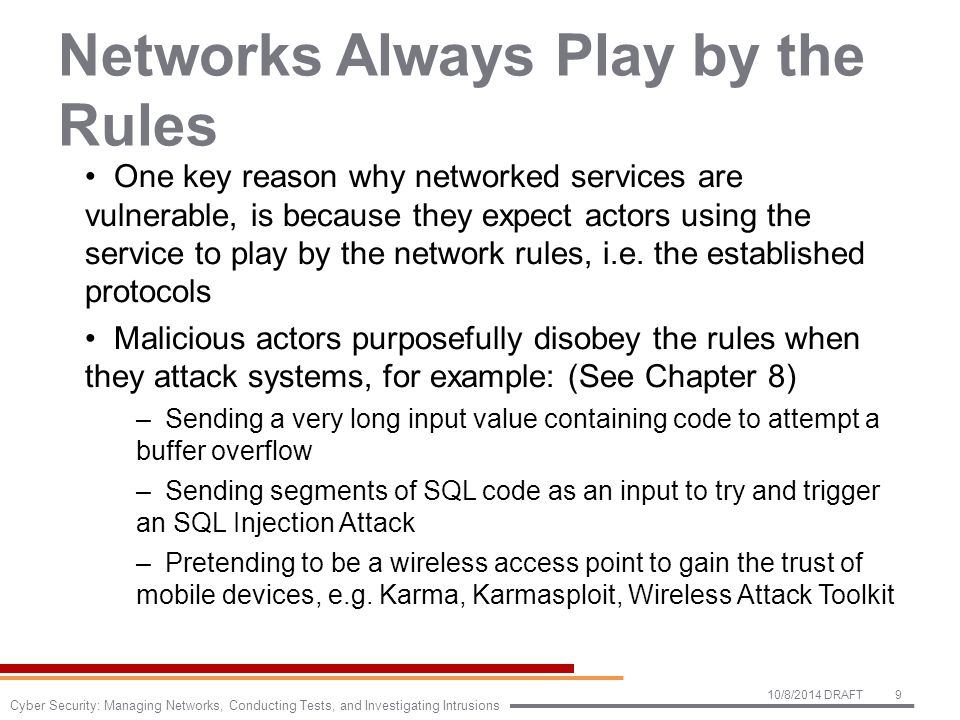 Networks Always Play by the Rules One key reason why networked services are vulnerable, is because they expect actors using the service to play by the