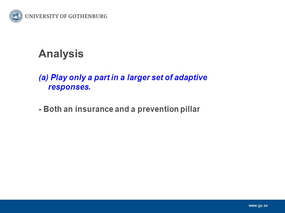 www.gu.se Analysis (a) Play only a part in a larger set of adaptive responses.