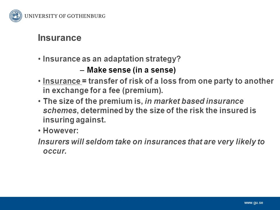 www.gu.se Insurance Insurance as an adaptation strategy.