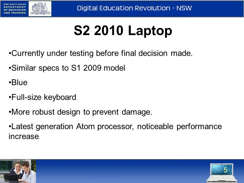 5 S2 2010 Laptop Currently under testing before final decision made.
