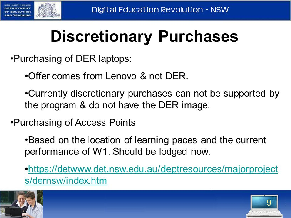 9 Discretionary Purchases Purchasing of DER laptops: Offer comes from Lenovo & not DER. Currently discretionary purchases can not be supported by the