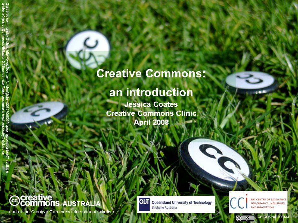AUSTRALIA part of the Creative Commons international initiative CRICOS No. 00213J