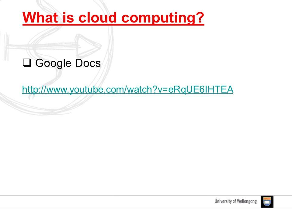  Google Docs http://www.youtube.com/watch?v=eRqUE6IHTEA