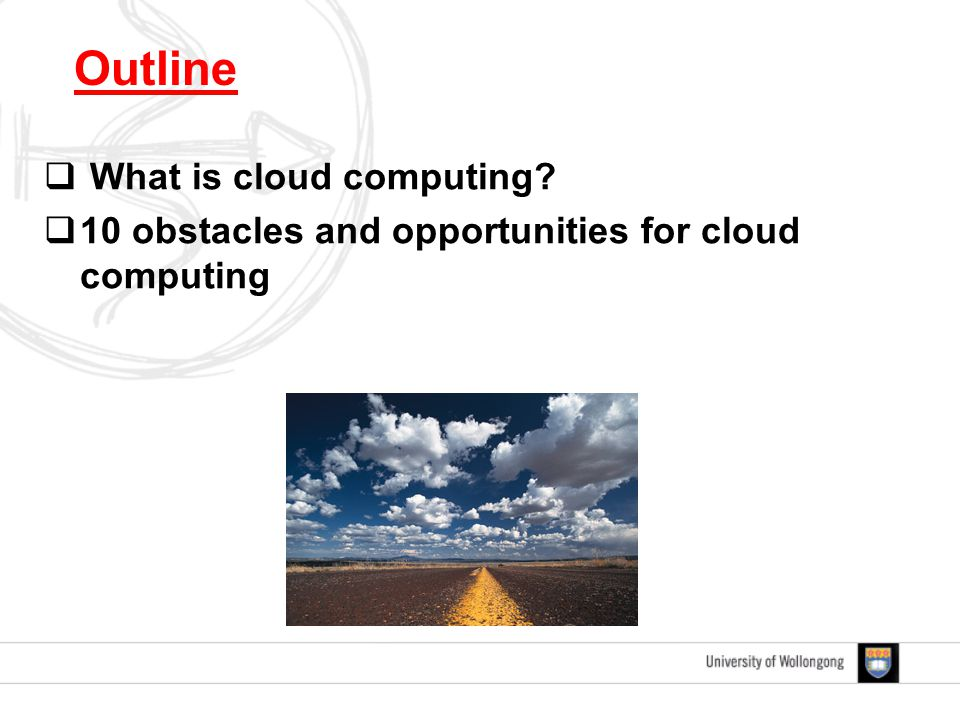 What is cloud computing?  10 obstacles and opportunities for cloud computing Outline