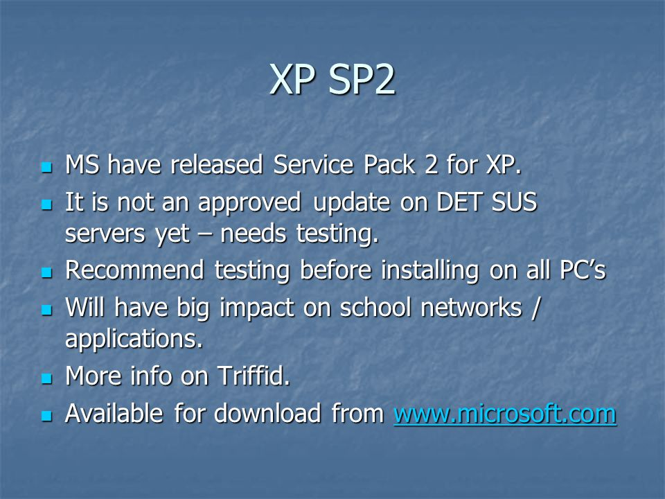 XP SP2 MS have released Service Pack 2 for XP. MS have released Service Pack 2 for XP.