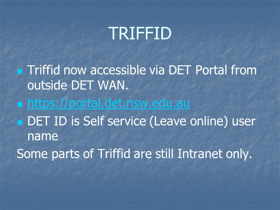 TRIFFID Triffid now accessible via DET Portal from outside DET WAN.