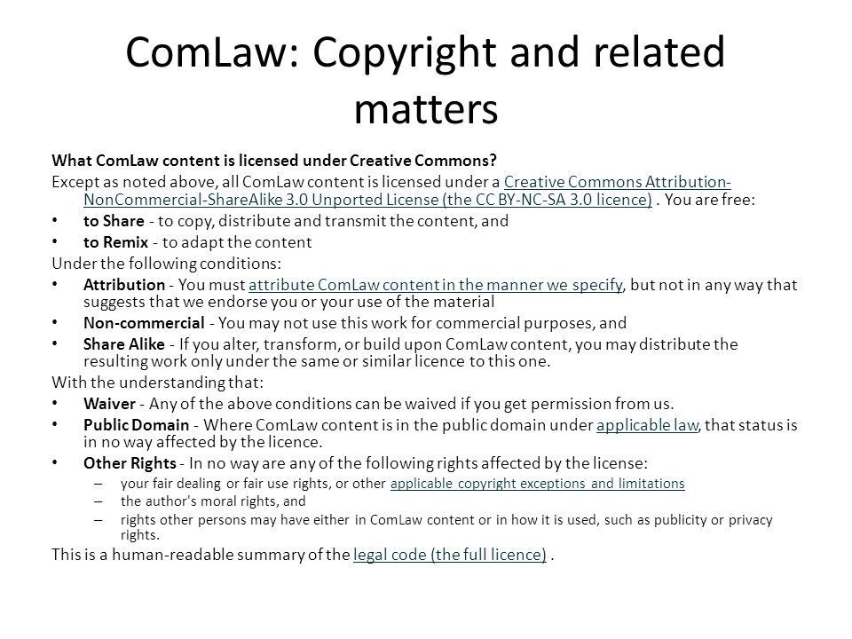 ComLaw: Copyright and related matters What ComLaw content is licensed under Creative Commons? Except as noted above, all ComLaw content is licensed un
