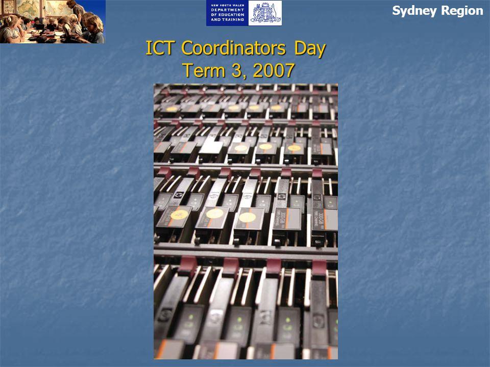 ICT Coordinators Day Term 3, 2007 Sydney Region