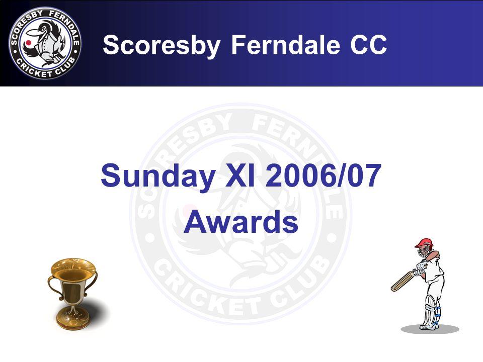Scoresby Ferndale CC Sunday XI 2006/07 Awards