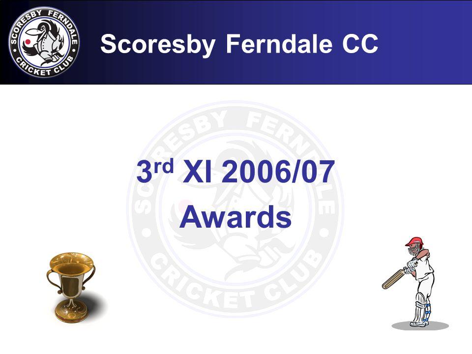 Scoresby Ferndale CC 3 rd XI 2006/07 Awards
