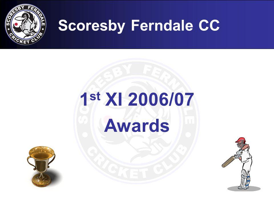 Scoresby Ferndale CC 1 st XI 2006/07 Awards