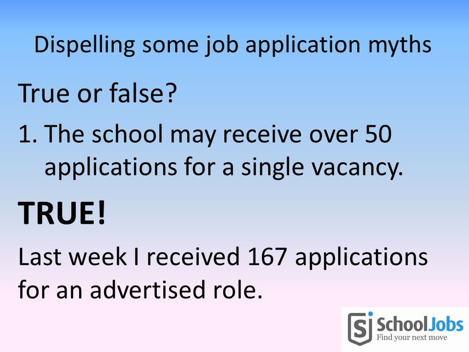Dispelling some job application myths True or false.
