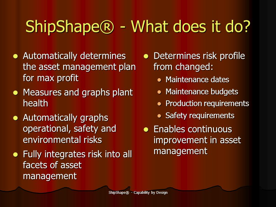 ShipShape® - Capability by Design ShipShape® - What does it do.