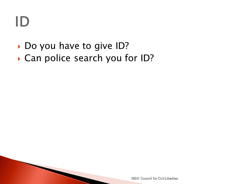  Do you have to give ID?  Can police search you for ID? NSW Council for Civil Liberties