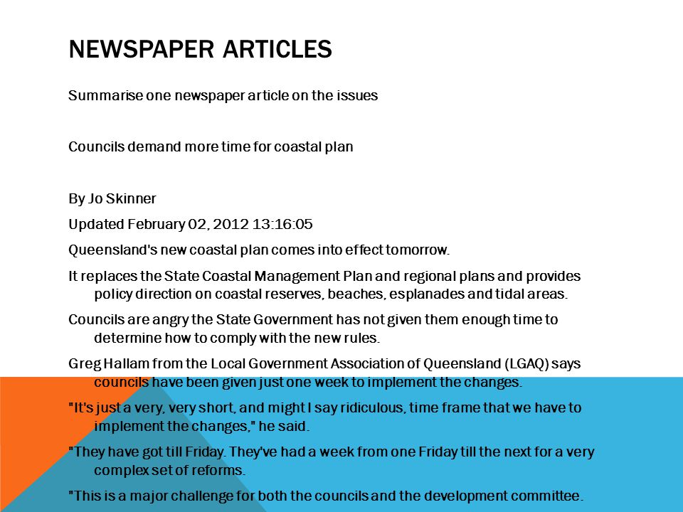 NEWSPAPER ARTICLES Summarise one newspaper article on the issues Councils demand more time for coastal plan By Jo Skinner Updated February 02, 2012 13