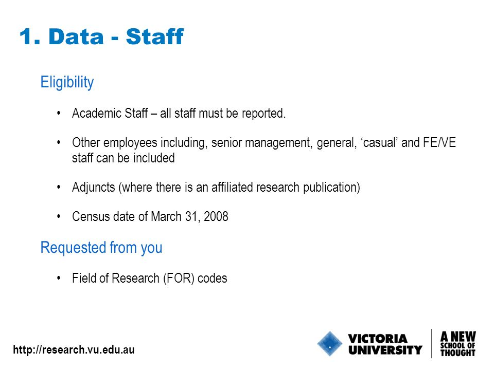 8 1. Data - Staff Eligibility Academic Staff – all staff must be reported.