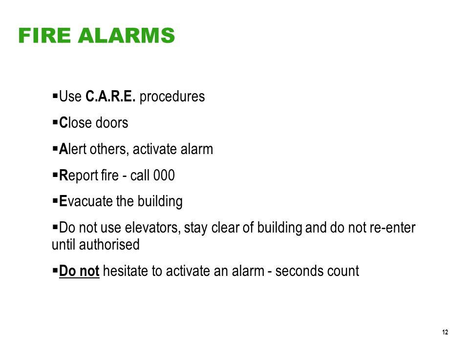 12 FIRE ALARMS  Use C.A.R.E.