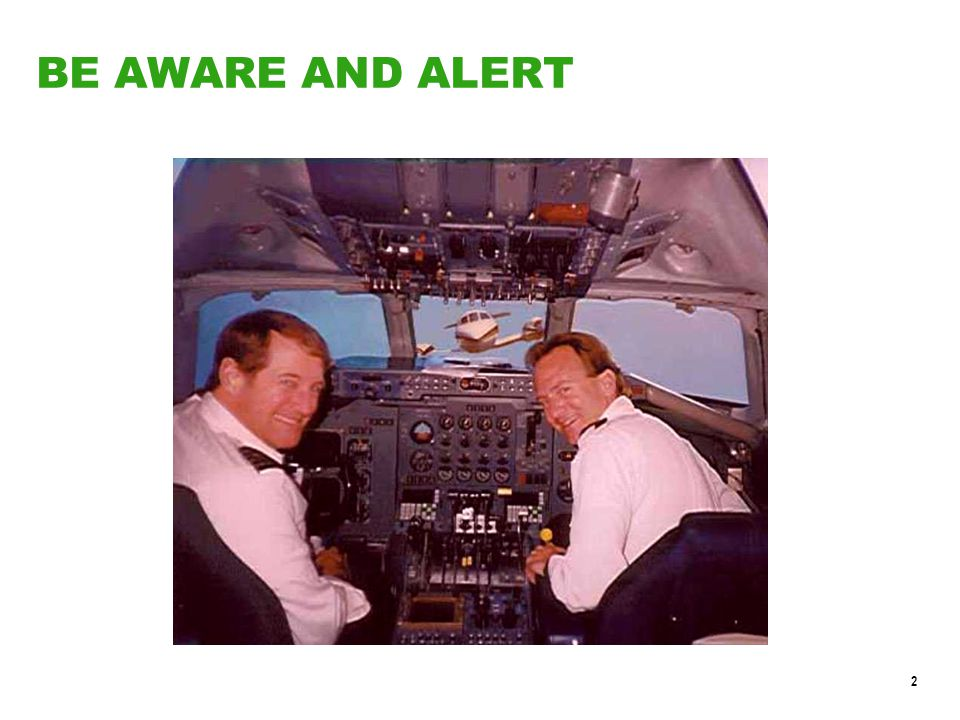 2 BE AWARE AND ALERT