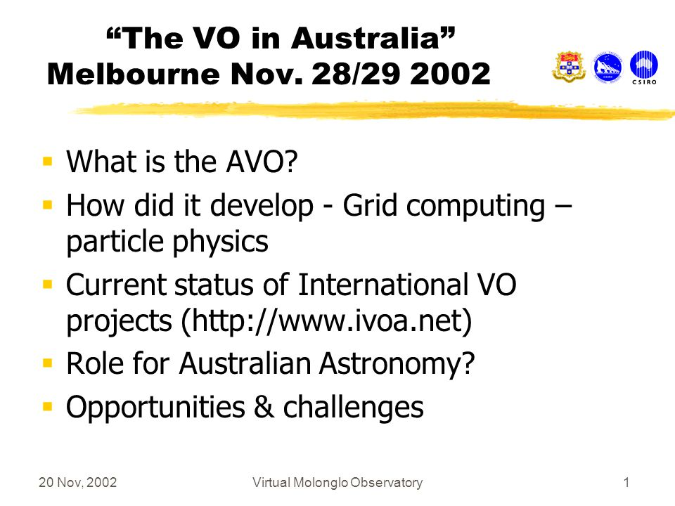 20 Nov, 2002Virtual Molonglo Observatory1 The VO in Australia Melbourne Nov.