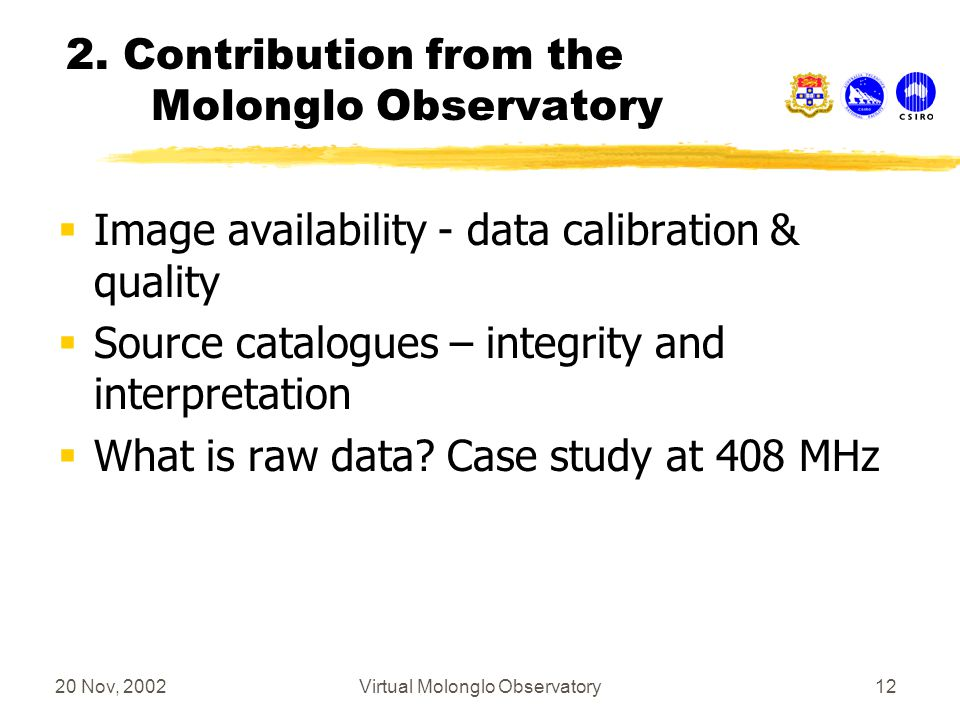 20 Nov, 2002Virtual Molonglo Observatory12 2.
