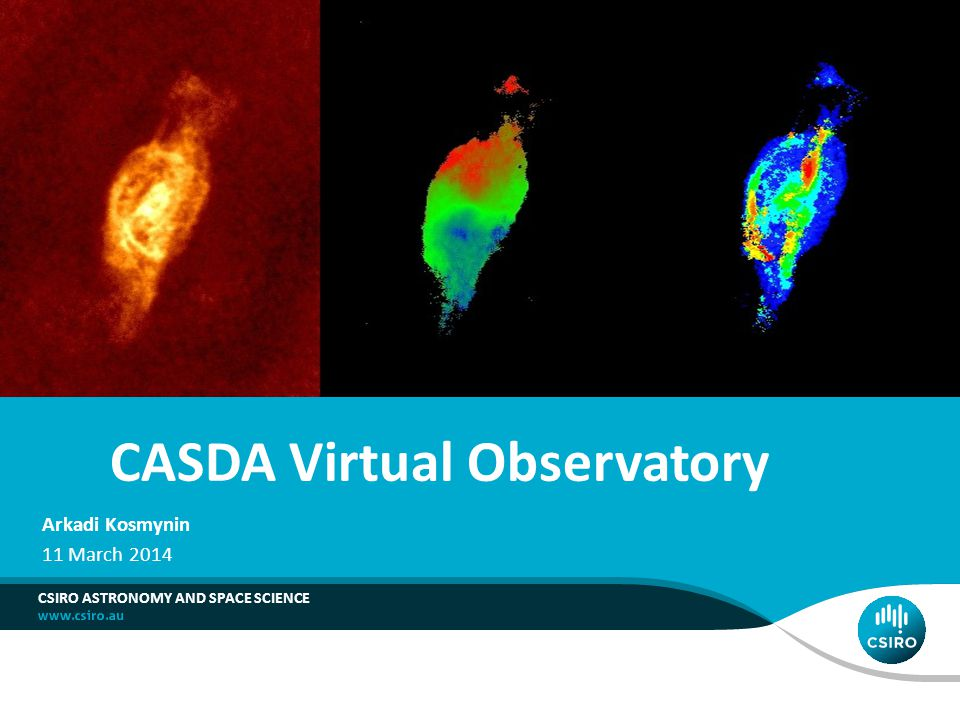CASDA Virtual Observatory CSIRO ASTRONOMY AND SPACE SCIENCE Arkadi Kosmynin 11 March 2014