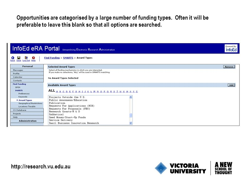 7 http://research.vu.edu.au Opportunities are categorised by a large number of funding types.