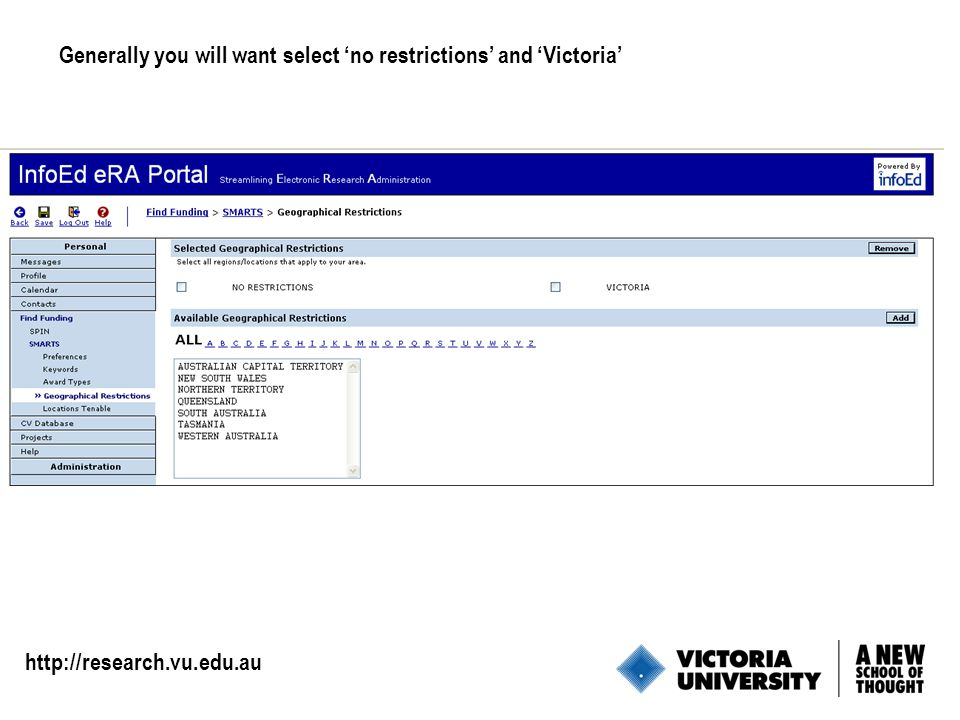 8 http://research.vu.edu.au Generally you will want select 'no restrictions' and 'Victoria'