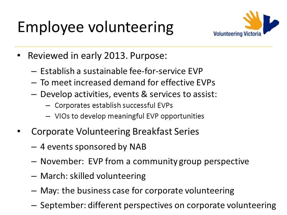 Employee volunteering Reviewed in early 2013.