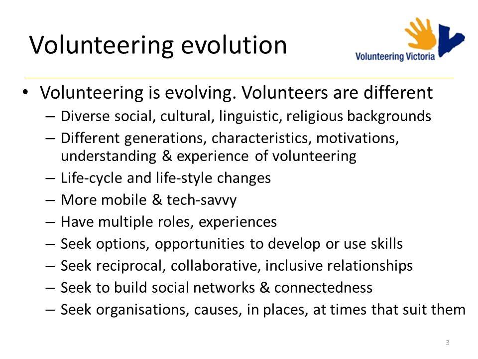 Volunteering evolution Volunteering is evolving.