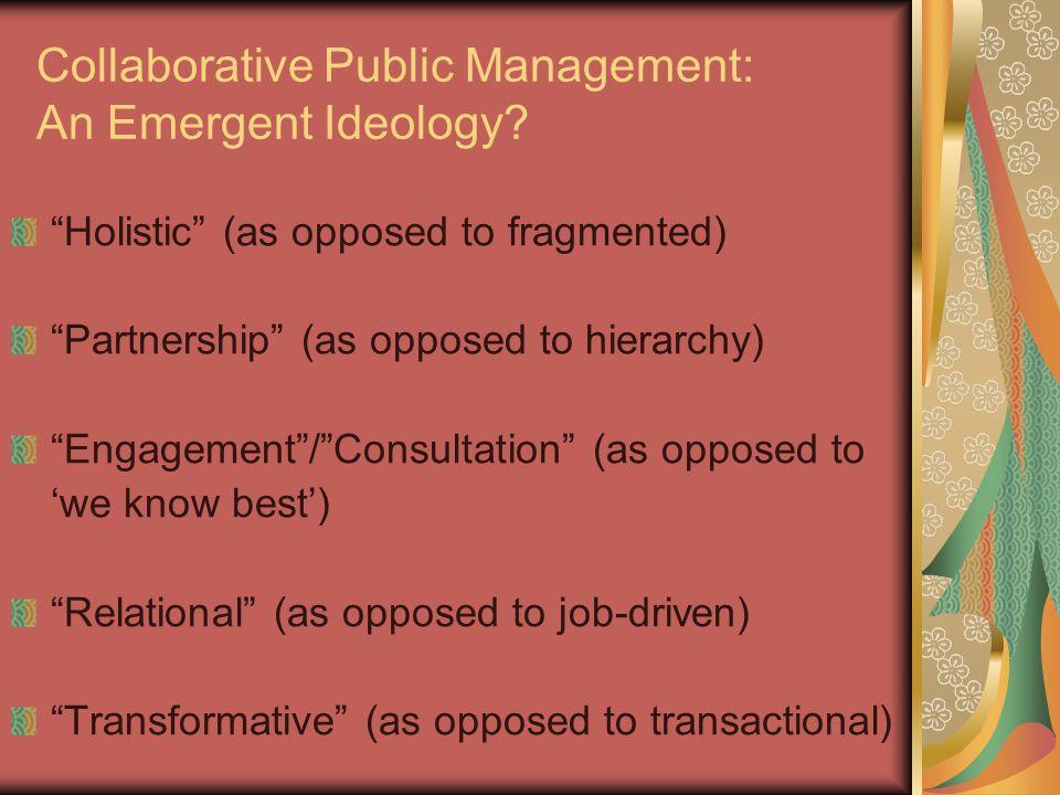 Collaborative Public Management: An Emergent Ideology.