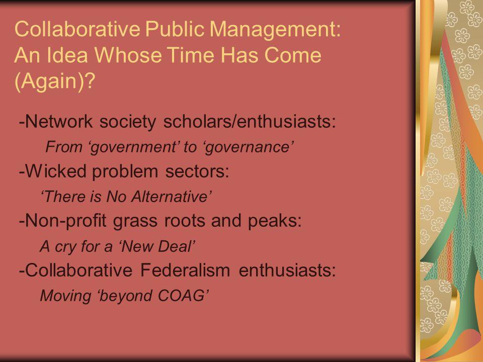 Collaborative Public Management: An Idea Whose Time Has Come (Again).