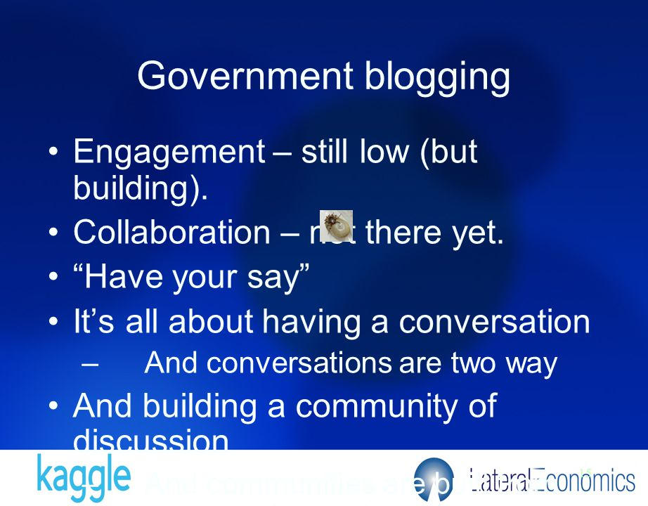 15 Government blogging Engagement – still low (but building).