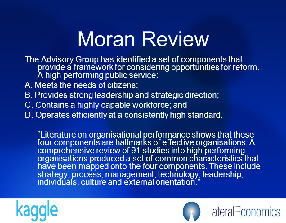 Moran Review The Advisory Group has identified a set of components that provide a framework for considering opportunities for reform.