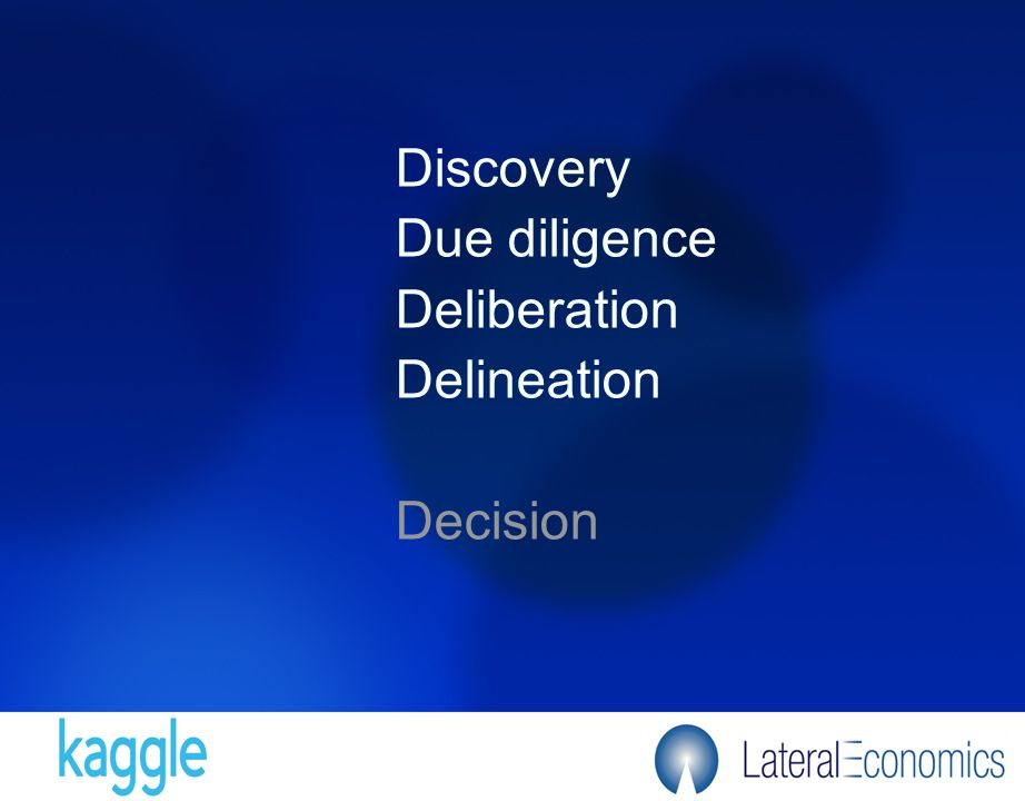 Discovery Due diligence Deliberation Delineation Decision